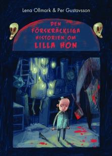 Lena Ollmark - Den förskräckliga historien om Lilla Hon, omslag